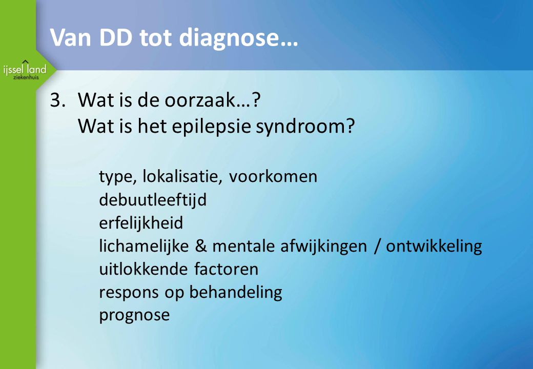 Van DD tot diagnose… Wat is de oorzaak…