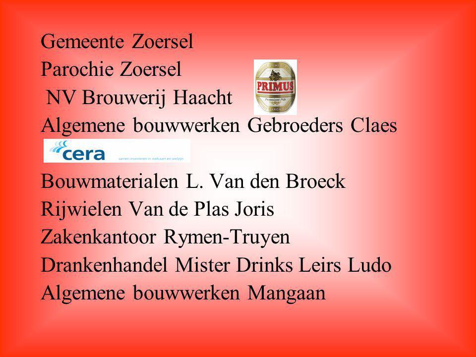 Gemeente Zoersel Parochie Zoersel. NV Brouwerij Haacht. Algemene bouwwerken Gebroeders Claes. Bouwmaterialen L. Van den Broeck.
