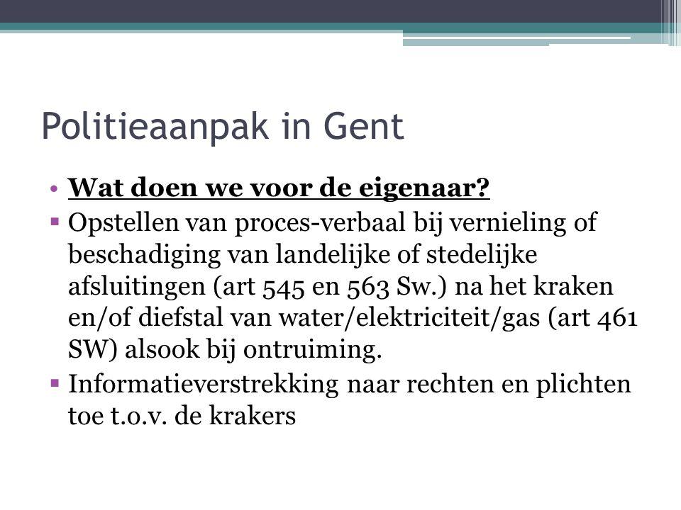 Politieaanpak in Gent Wat doen we voor de eigenaar