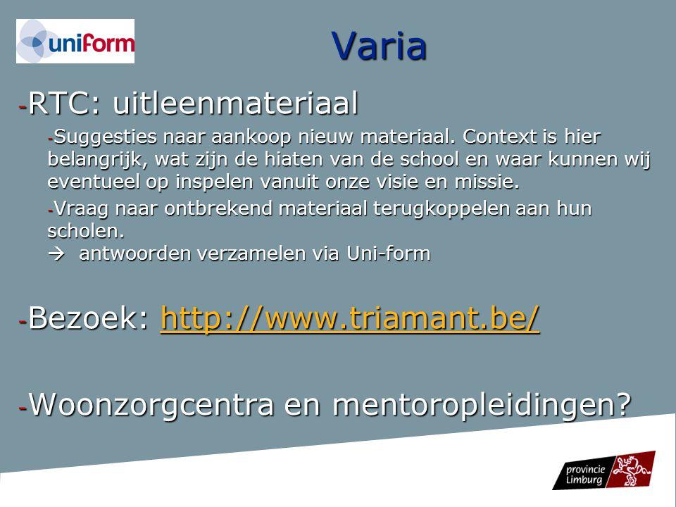 Varia RTC: uitleenmateriaal Bezoek: http://www.triamant.be/
