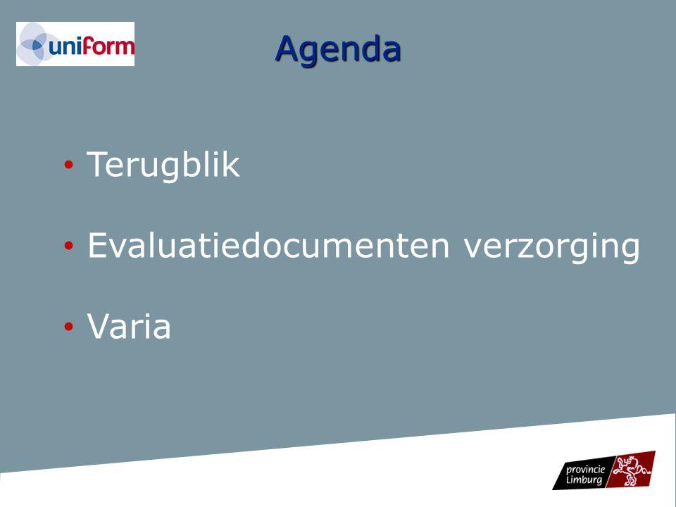 Agenda Terugblik Evaluatiedocumenten verzorging Varia