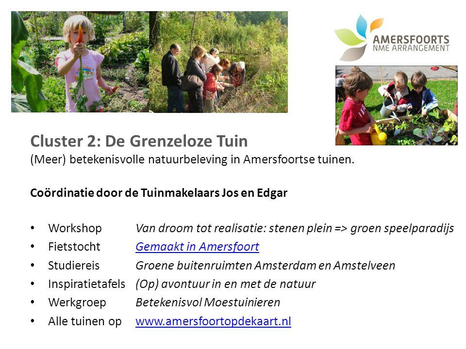 Cluster 2: De Grenzeloze Tuin (Meer) betekenisvolle natuurbeleving in Amersfoortse tuinen.
