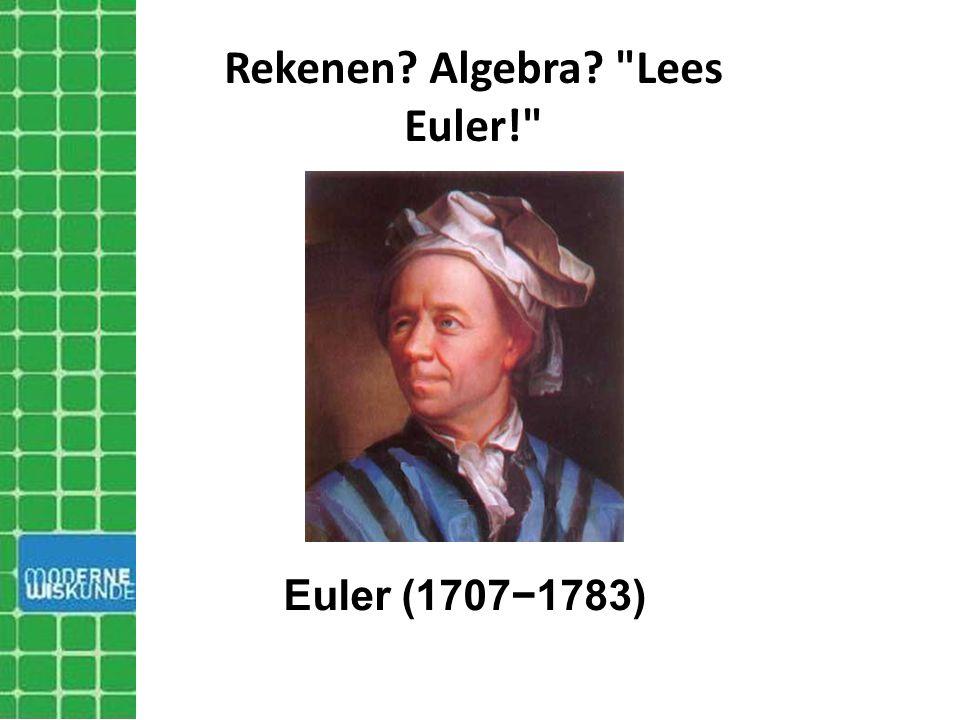 Rekenen Algebra Lees Euler!
