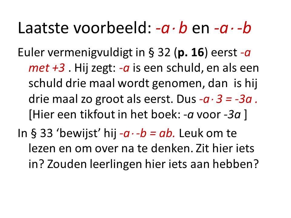 Laatste voorbeeld: -a b en -a -b