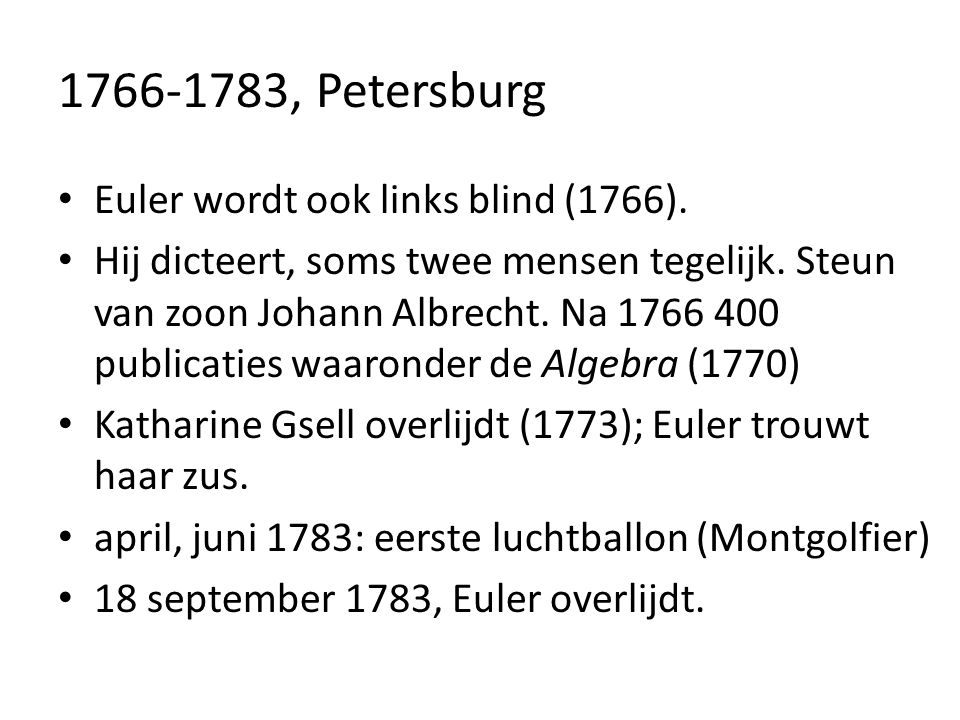 1766-1783, Petersburg Euler wordt ook links blind (1766).