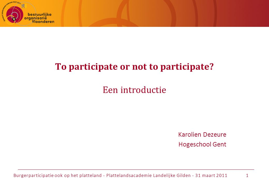 To participate or not to participate Een introductie