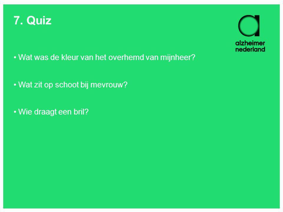 7. Quiz Wat was de kleur van het overhemd van mijnheer