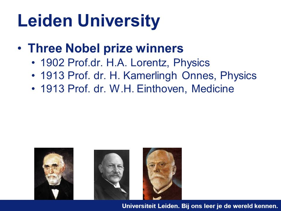 Leiden University Three Nobel prize winners