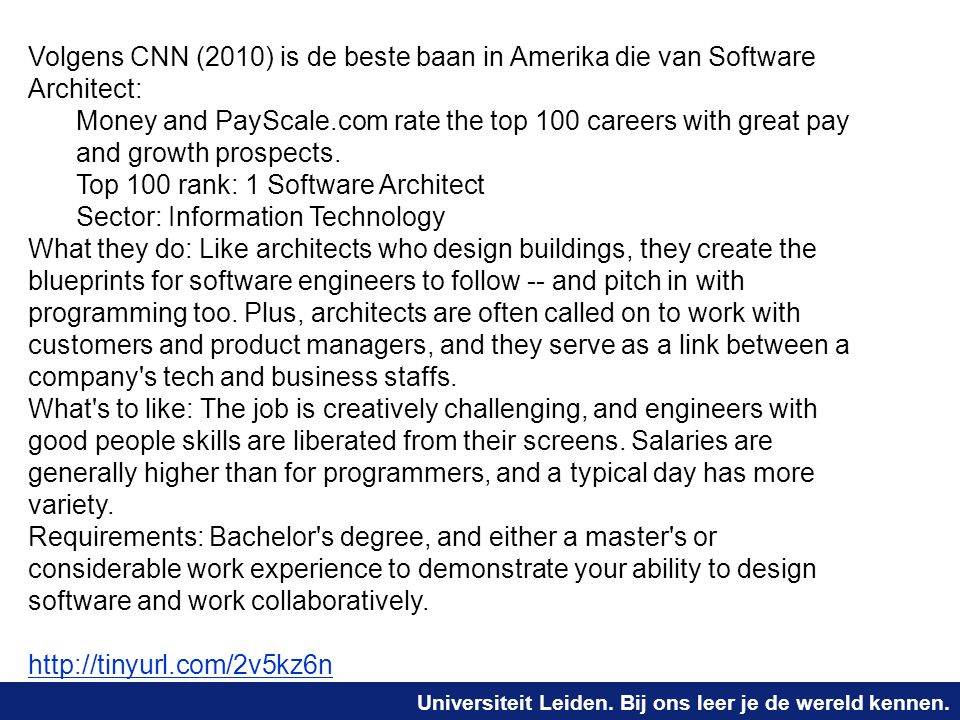 Volgens CNN (2010) is de beste baan in Amerika die van Software Architect: