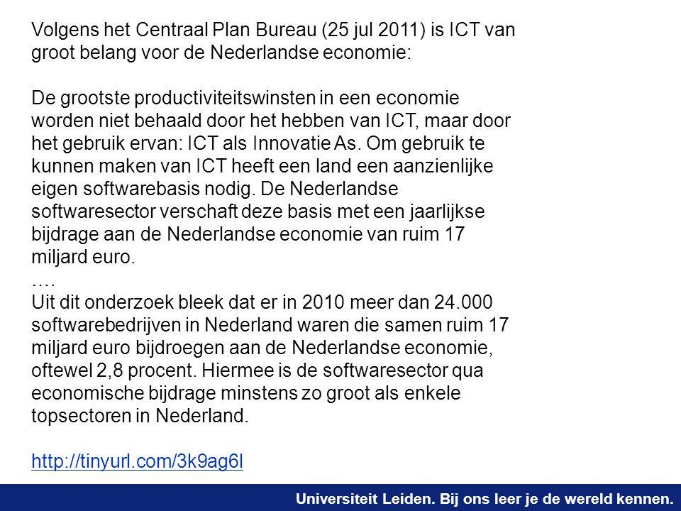 Volgens het Centraal Plan Bureau (25 jul 2011) is ICT van groot belang voor de Nederlandse economie: