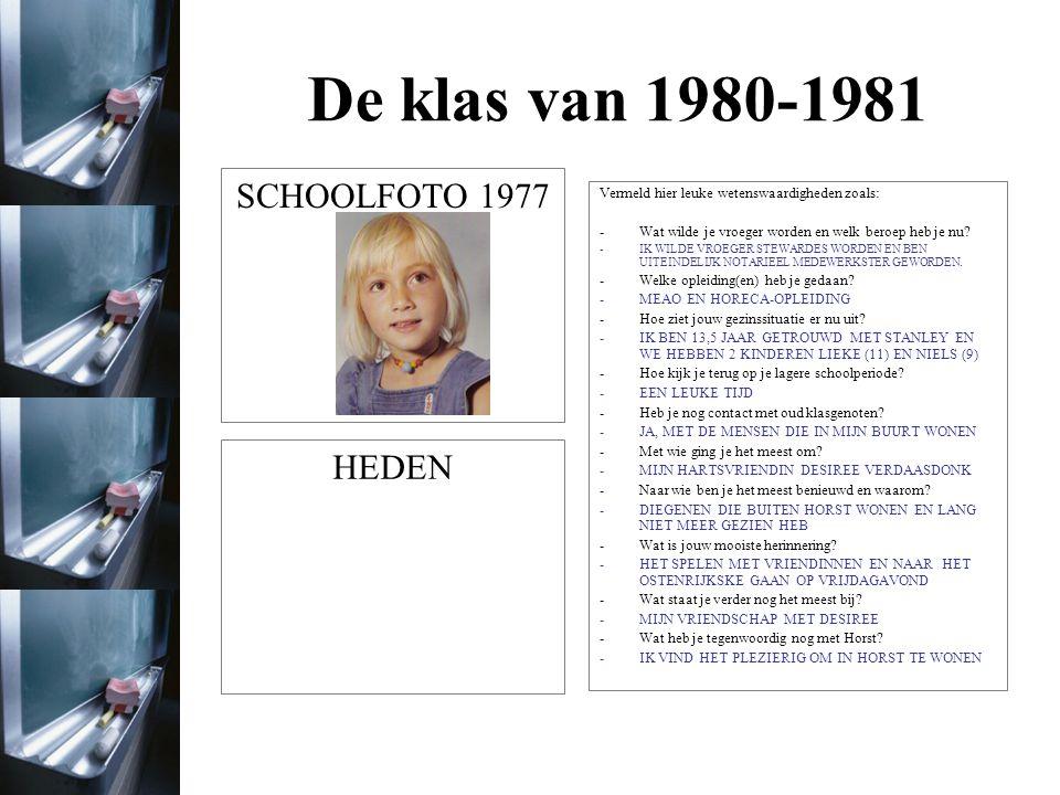 De klas van 1980-1981 SCHOOLFOTO 1977 HEDEN