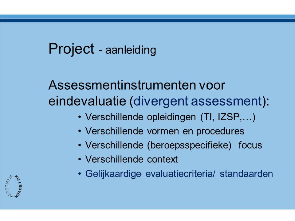 Project - aanleiding Assessmentinstrumenten voor eindevaluatie (divergent assessment): Verschillende opleidingen (TI, IZSP,…)