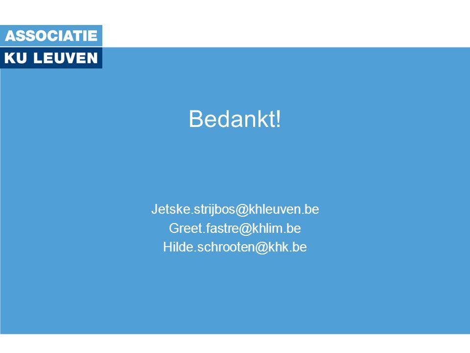 Bedankt! Jetske.strijbos@khleuven.be Greet.fastre@khlim.be