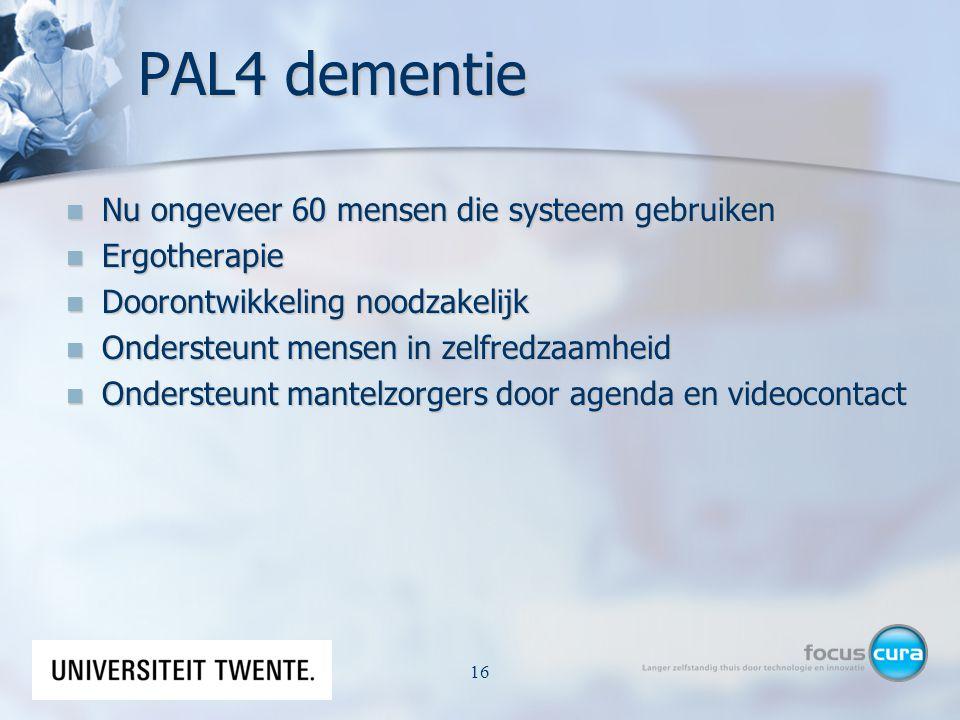 PAL4 dementie Nu ongeveer 60 mensen die systeem gebruiken Ergotherapie