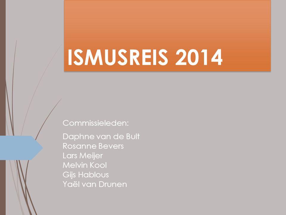 ISMUSREIS 2014 Commissieleden: