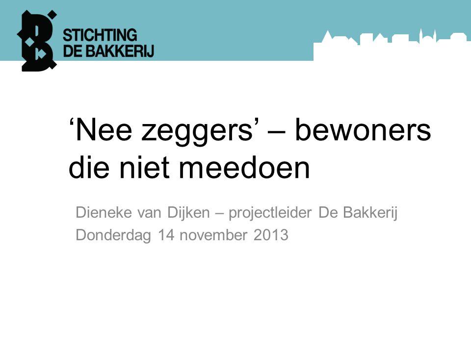 'Nee zeggers' – bewoners die niet meedoen