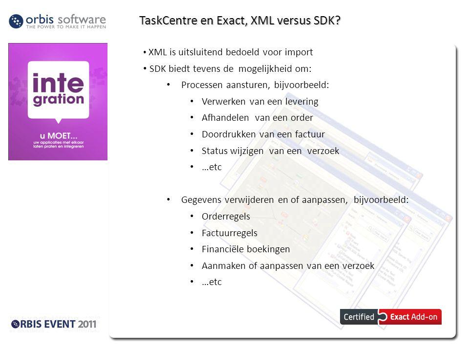 TaskCentre en Exact, XML versus SDK