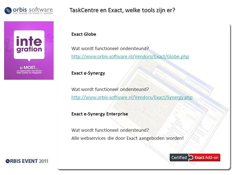 TaskCentre en Exact, welke tools zijn er