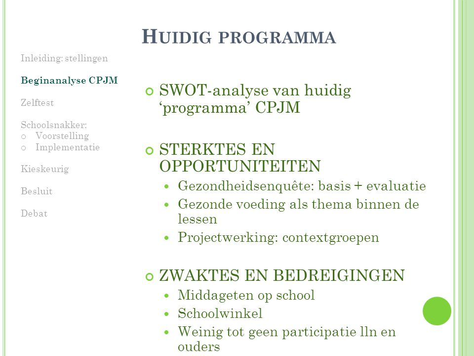 Huidig programma SWOT-analyse van huidig 'programma' CPJM