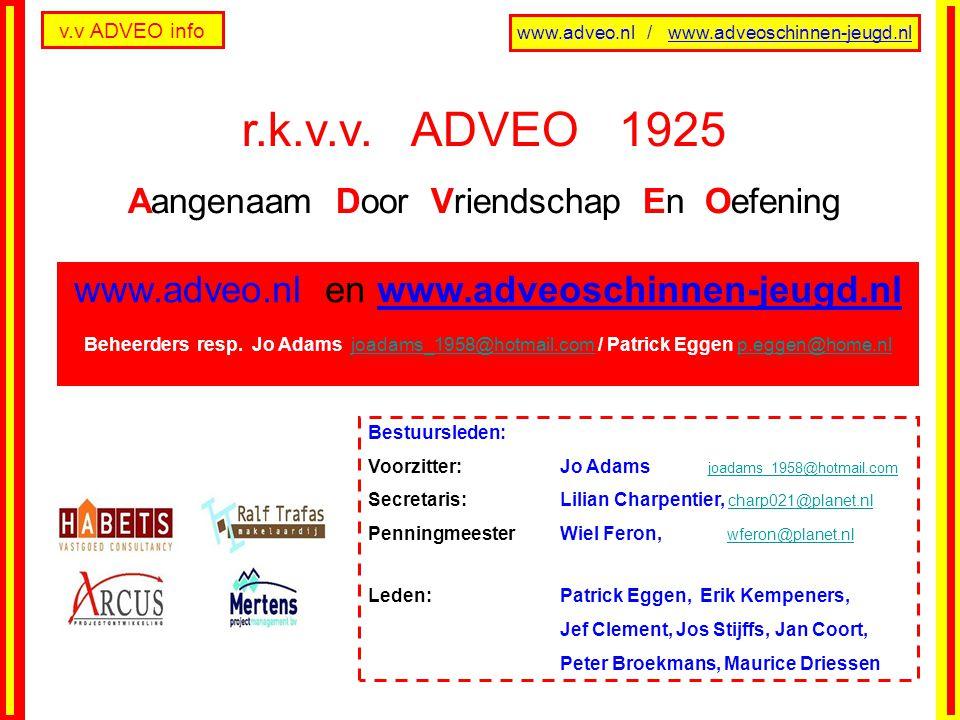 r.k.v.v. ADVEO 1925 www.adveo.nl en www.adveoschinnen-jeugd.nl