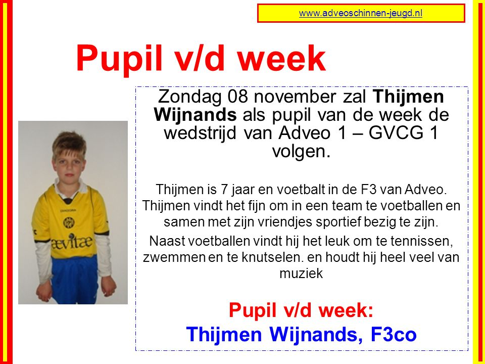 Pupil v/d week Pupil v/d week: Thijmen Wijnands, F3co