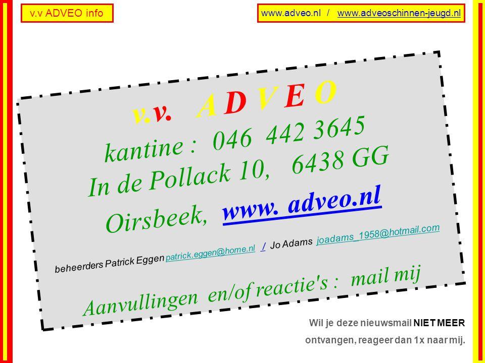 v.v. A D V E O kantine : 046 442 3645 In de Pollack 10, 6438 GG