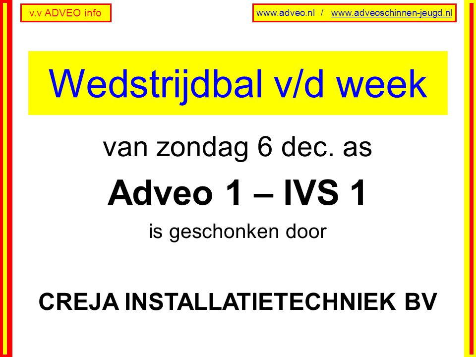 Wedstrijdbal v/d week Adveo 1 – IVS 1 van zondag 6 dec. as