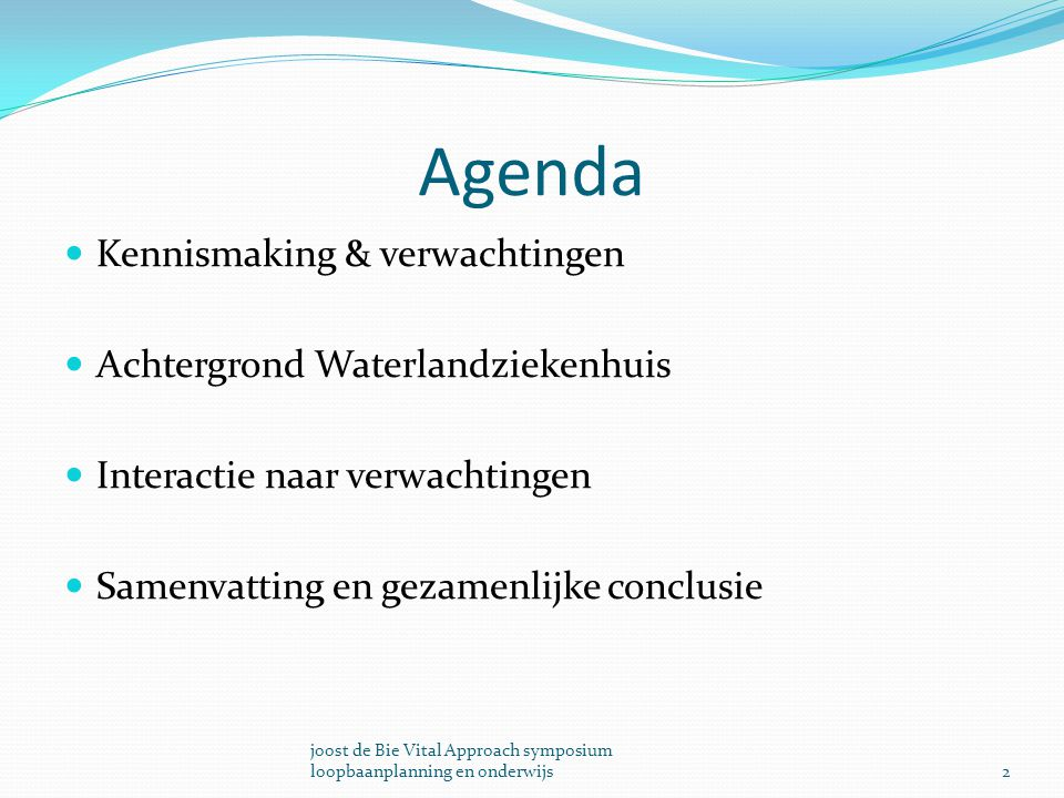 Agenda Kennismaking & verwachtingen Achtergrond Waterlandziekenhuis