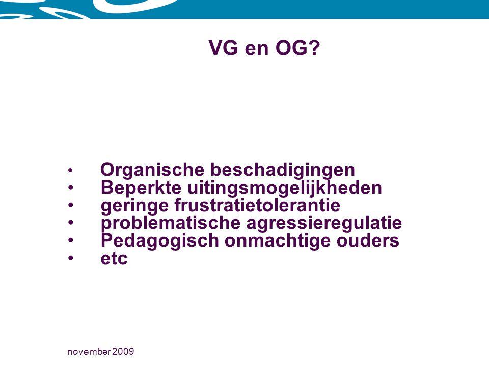 VG en OG Beperkte uitingsmogelijkheden geringe frustratietolerantie
