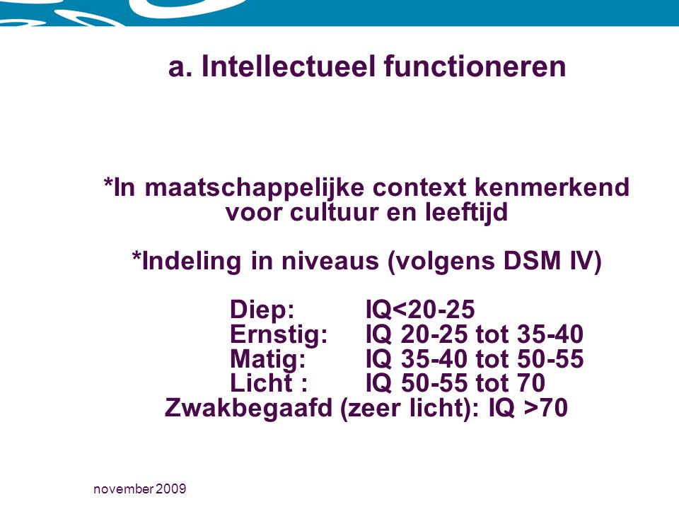 a. Intellectueel functioneren