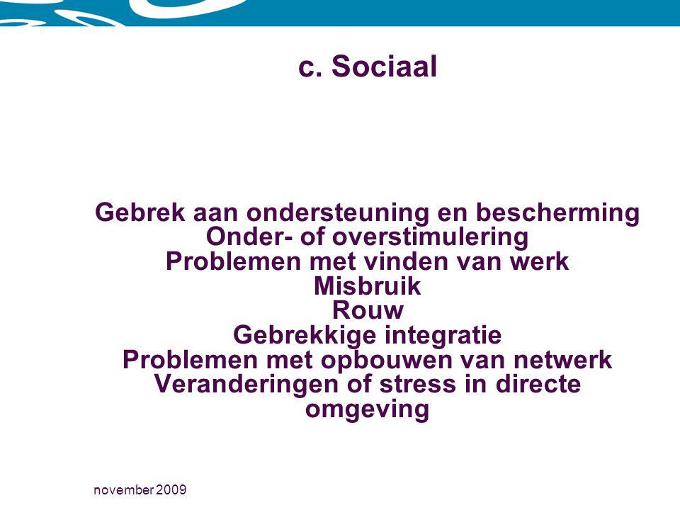c. Sociaal Gebrek aan ondersteuning en bescherming