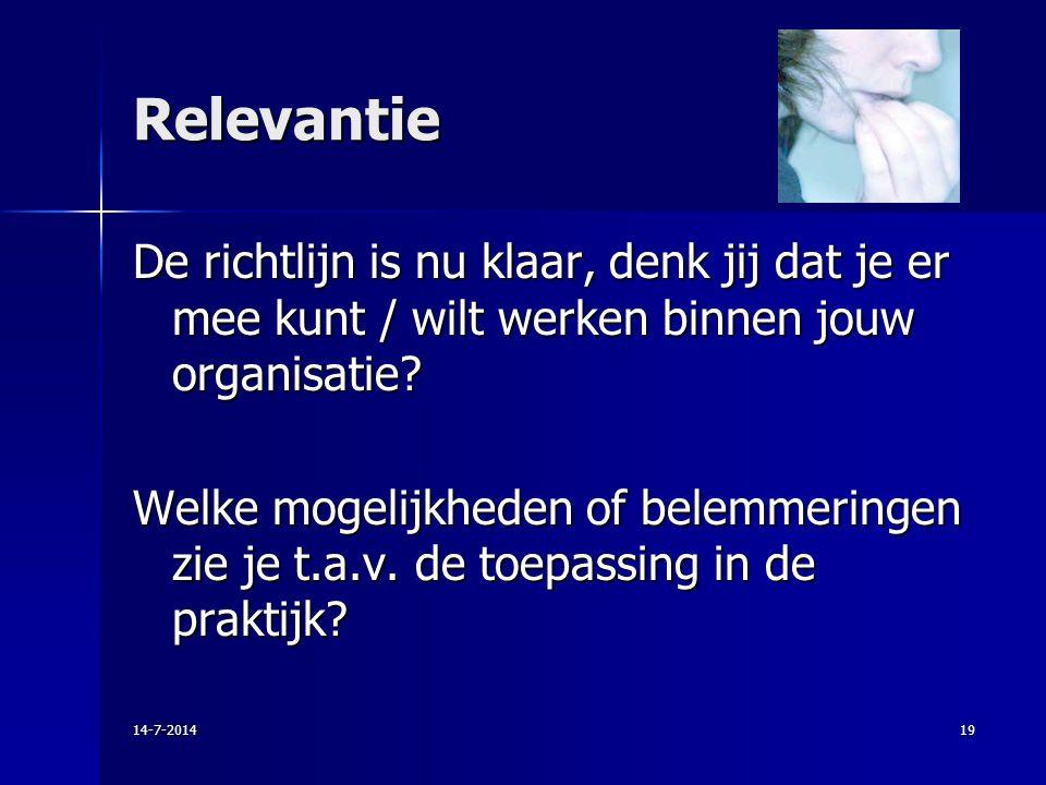 Relevantie De richtlijn is nu klaar, denk jij dat je er mee kunt / wilt werken binnen jouw organisatie