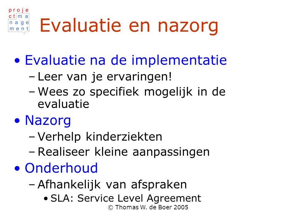 Evaluatie en nazorg Evaluatie na de implementatie Nazorg Onderhoud