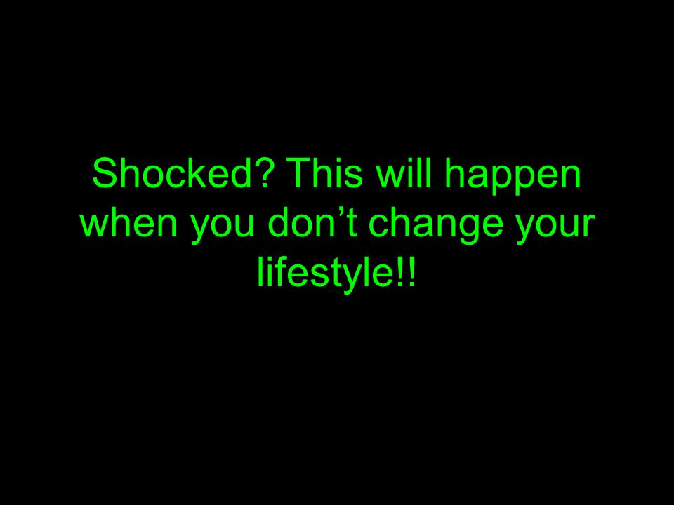 Shocked This will happen when you don't change your lifestyle!!