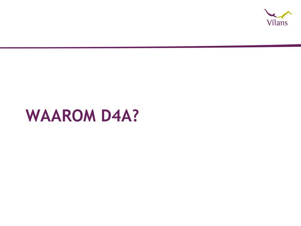 Waarom D4A