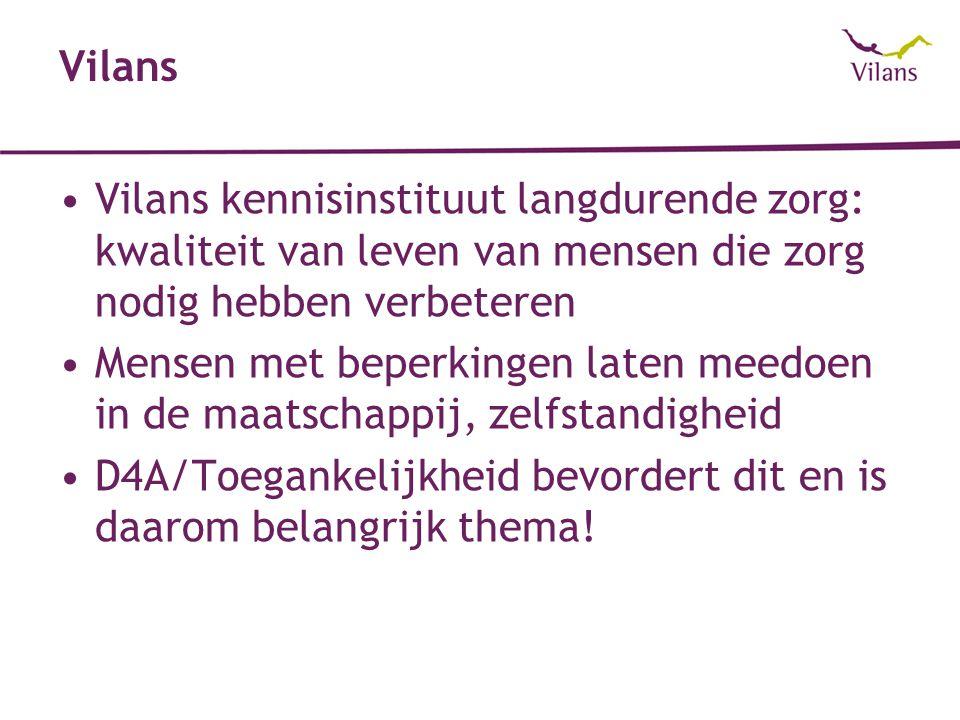 Vilans Vilans kennisinstituut langdurende zorg: kwaliteit van leven van mensen die zorg nodig hebben verbeteren.