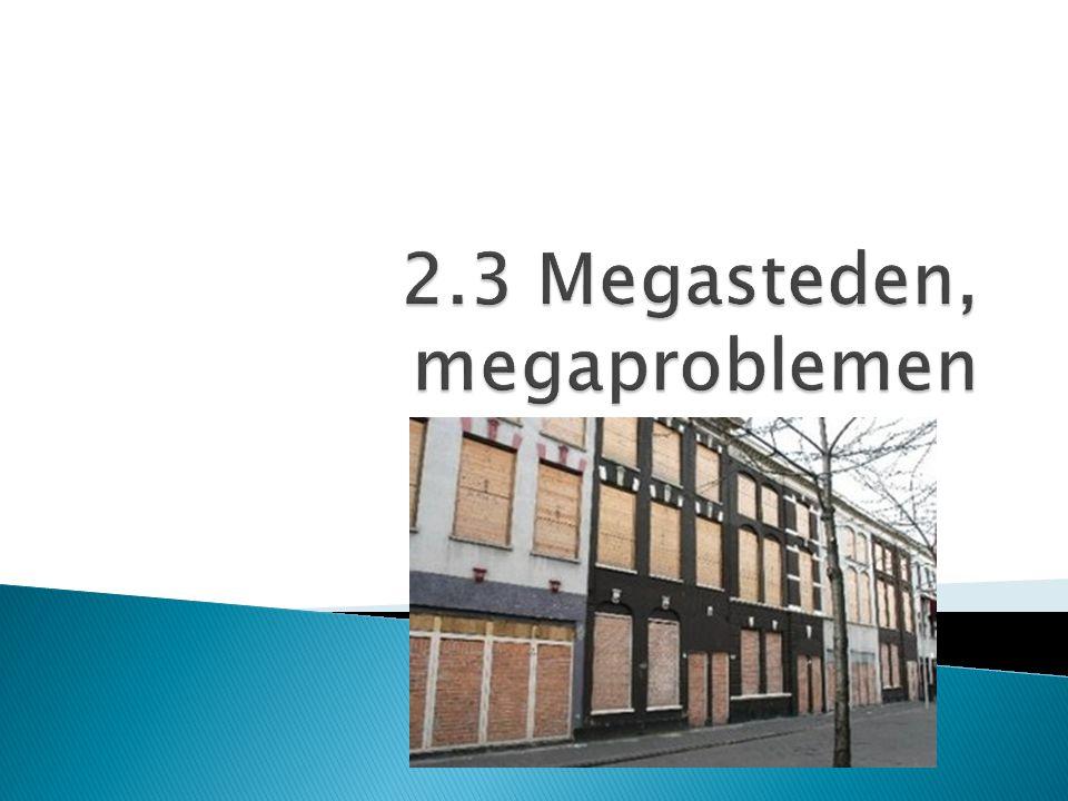 2.3 Megasteden, megaproblemen
