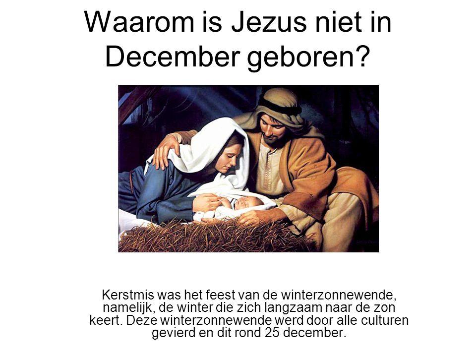 Waarom is Jezus niet in December geboren