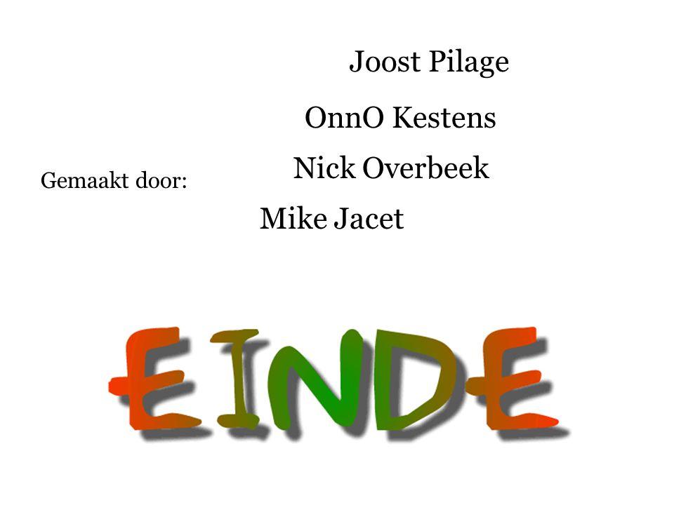 Joost Pilage OnnO Kestens Nick Overbeek Gemaakt door: Mike Jacet