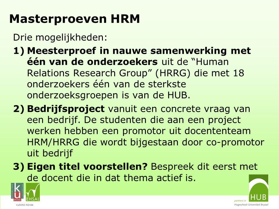 Masterproeven HRM Drie mogelijkheden: