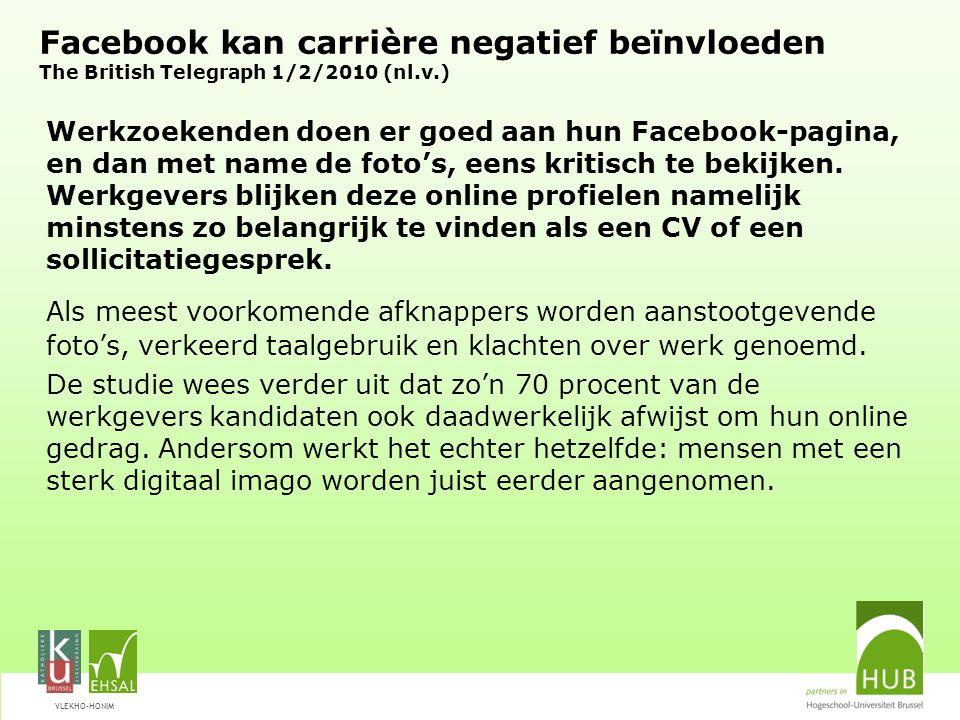 Facebook kan carrière negatief beïnvloeden The British Telegraph 1/2/2010 (nl.v.)