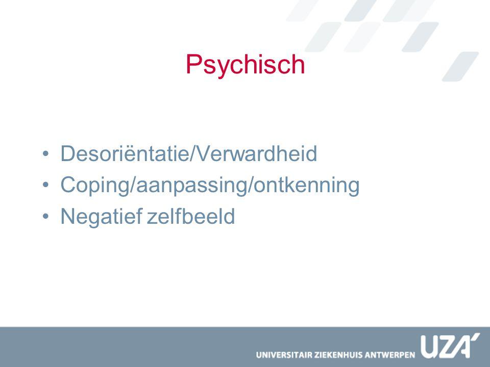 Psychisch Desoriëntatie/Verwardheid Coping/aanpassing/ontkenning