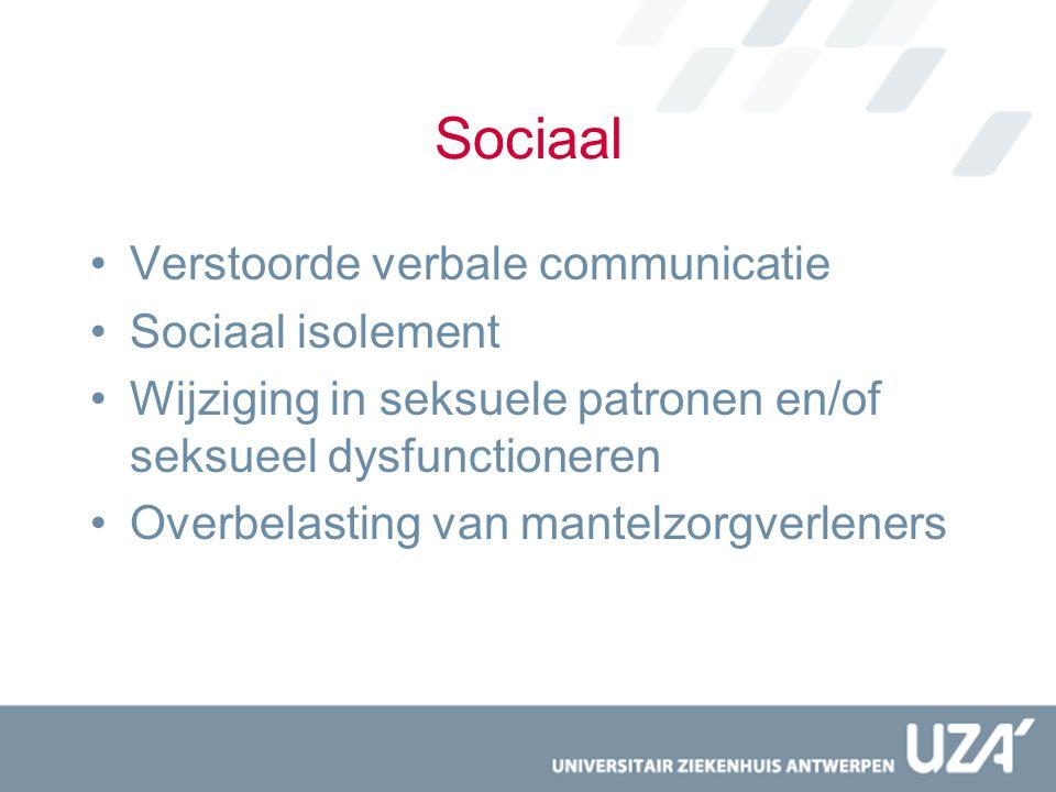 Sociaal Verstoorde verbale communicatie Sociaal isolement