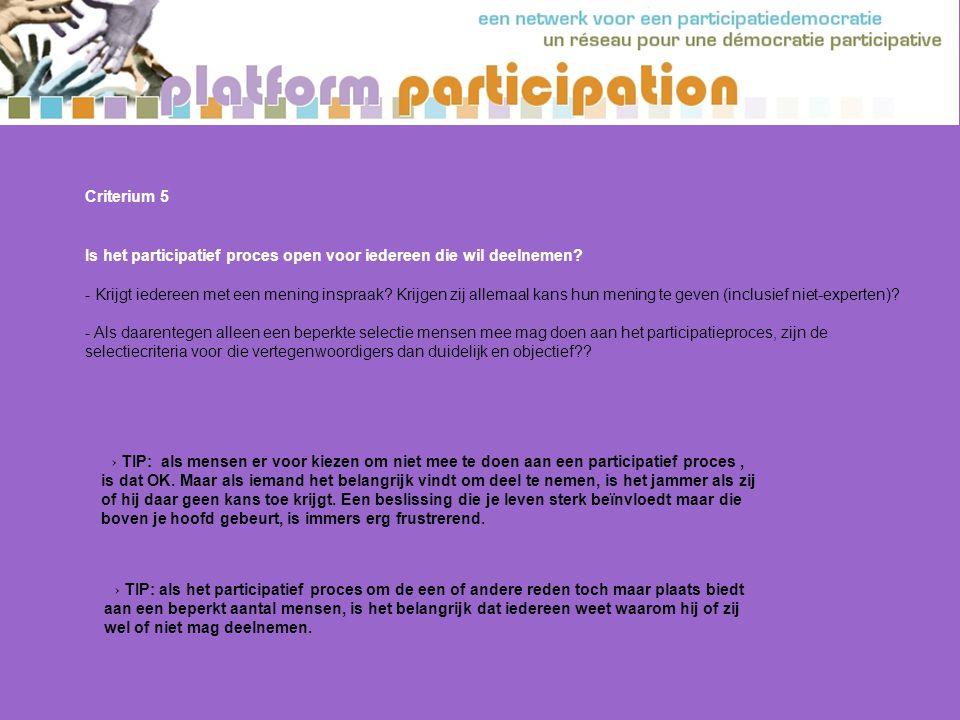Criterium 5 Is het participatief proces open voor iedereen die wil deelnemen