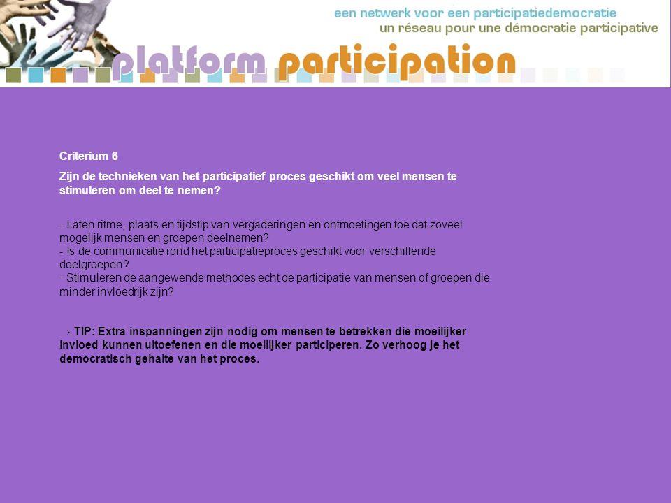 Criterium 6 Zijn de technieken van het participatief proces geschikt om veel mensen te stimuleren om deel te nemen