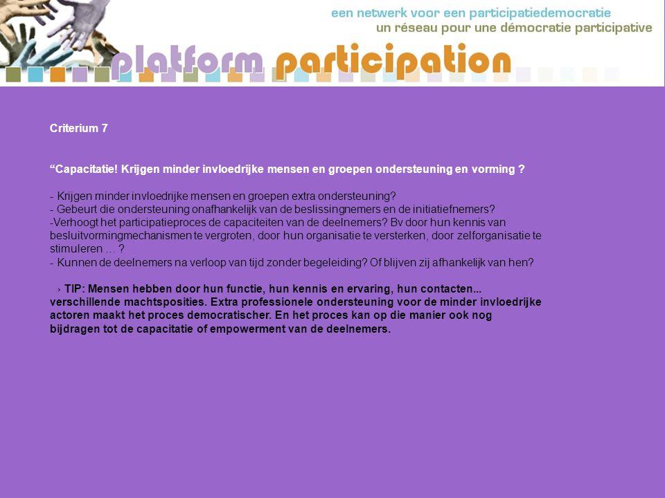 Criterium 7 Capacitatie! Krijgen minder invloedrijke mensen en groepen ondersteuning en vorming