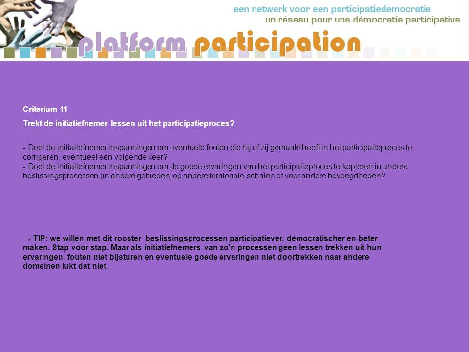 Criterium 11 Trekt de initiatiefnemer lessen uit het participatieproces