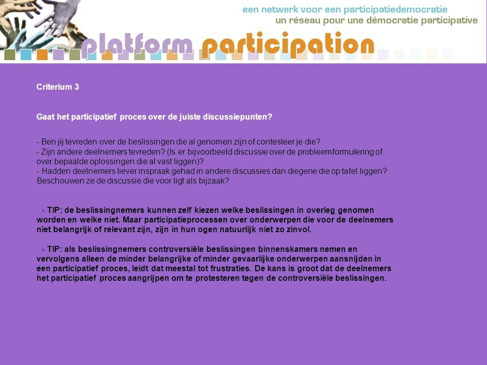 Criterium 3 Gaat het participatief proces over de juiste discussiepunten