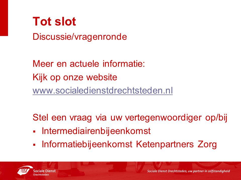 Tot slot Discussie/vragenronde Meer en actuele informatie: