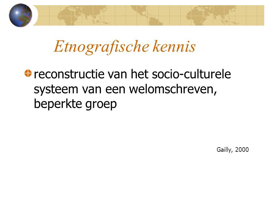 Etnografische kennis reconstructie van het socio-culturele systeem van een welomschreven, beperkte groep.